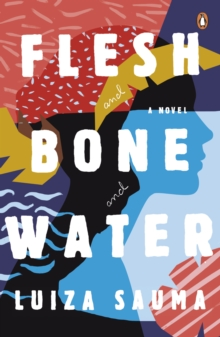 Flesh and Bone and Water, Paperback / softback Book