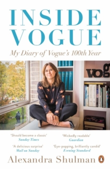 Inside Vogue : My Diary Of Vogue's 100th Year, Paperback Book