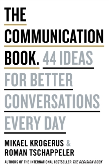 The Communication Book : 44 Ideas for Better Conversations Every Day, EPUB eBook