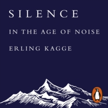 Silence : In the Age of Noise, eAudiobook MP3 eaudioBook