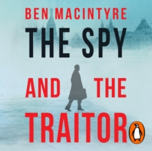 The Spy and the Traitor : The Greatest Espionage Story of the Cold War, eAudiobook MP3 eaudioBook