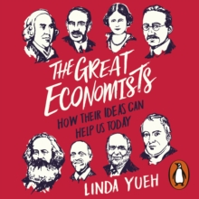 The Great Economists : How Their Ideas Can Help Us Today, eAudiobook MP3 eaudioBook