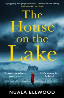 The House on the Lake : The new gripping and haunting thriller from the bestselling author of Day of the Accident, EPUB eBook