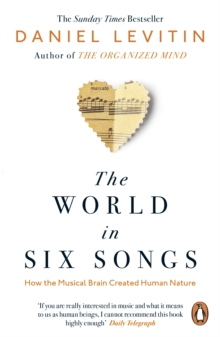 The World in Six Songs : How the Musical Brain Created Human Nature, EPUB eBook
