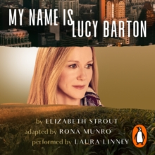 My Name Is Lucy Barton (Dramatisation) : (Dramatisation), eAudiobook MP3 eaudioBook
