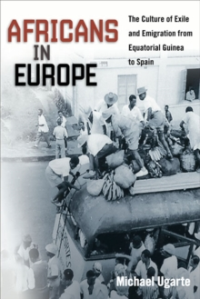 Africans in Europe : The Culture of Exile and Emigration from Equatorial Guinea to Spain, Hardback Book