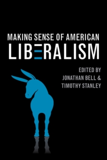 Making Sense of American Liberalism, Hardback Book