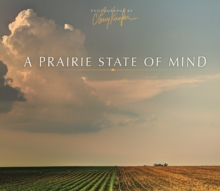 A Prairie State of Mind, Hardback Book