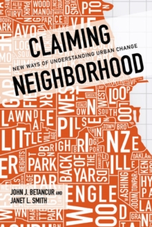 Claiming Neighborhood : New Ways of Understanding Urban Change, Hardback Book