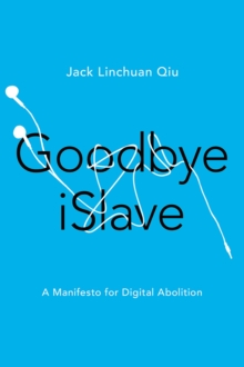 Goodbye Islave : A Manifesto for Digital Abolition, Hardback Book