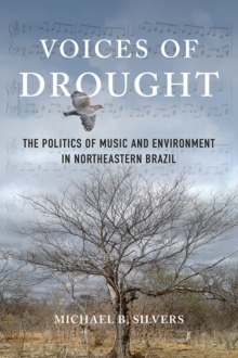 Voices of Drought : The Politics of Music and Environment in Northeastern Brazil, Hardback Book