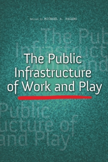 The Public Infrastructure of Work and Play, Hardback Book
