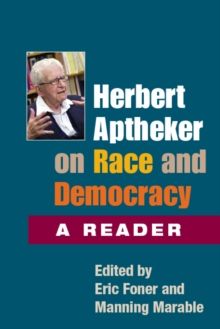 Herbert Aptheker on Race and Democracy : A Reader, Paperback / softback Book