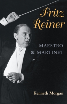 Fritz Reiner, Maestro and Martinet, Paperback / softback Book