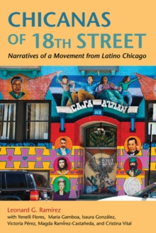 Chicanas of 18th Street : Narratives of a Movement from Latino Chicago, Paperback / softback Book
