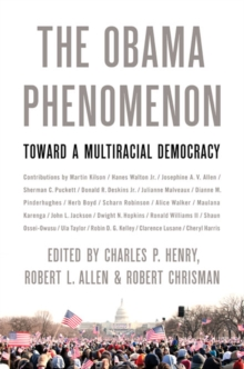 The Obama Phenomenon : Toward a Multiracial Democracy, Paperback / softback Book