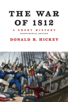 The War of 1812, A Short History, Paperback / softback Book