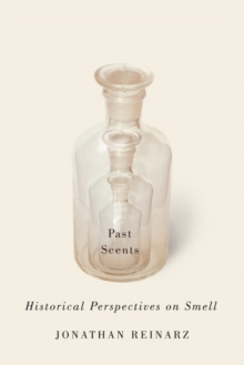 Past Scents : Historical Perspectives on Smell, Paperback / softback Book