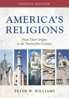 America's Religions : From Their Origins to the Twenty-First Century, Paperback Book