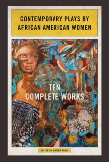 Contemporary Plays by African American Women : Ten Complete Works, Paperback / softback Book