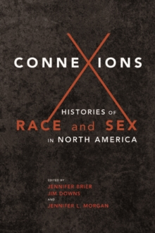 Connexions : Histories of Race and Sex in North America, Paperback / softback Book