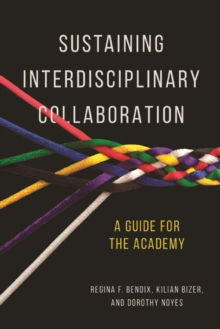 Sustaining Interdisciplinary Collaboration : A Guide for the Academy, Paperback / softback Book