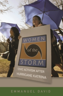 Women of the Storm : Civic Activism after Hurricane Katrina, Paperback / softback Book