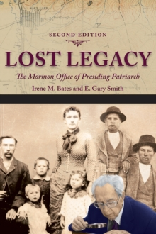 Lost Legacy : THE MORMON OFFICE OF PRESIDING PATRIARCH, Paperback / softback Book