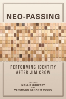 Neo-Passing : Performing Identity after Jim Crow, Paperback / softback Book