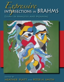 Expressive Intersections in Brahms : Essays in Analysis and Meaning, EPUB eBook
