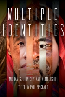 Multiple Identities : Migrants, Ethnicity, and Membership, Paperback / softback Book