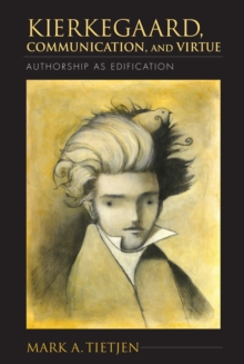 Kierkegaard, Communication, and Virtue : Authorship as Edification, EPUB eBook