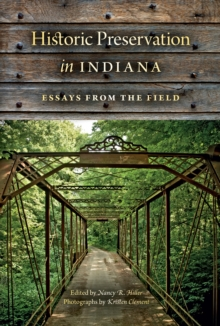 Historic Preservation in Indiana : Essays from the Field, Paperback / softback Book