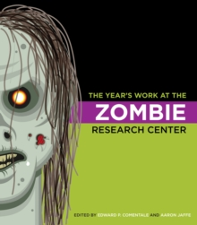 The Year's Work at the Zombie Research Center, Hardback Book