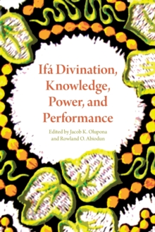 Ifa Divination, Knowledge, Power, and Performance, Paperback Book