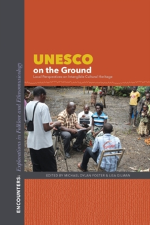 UNESCO on the Ground : Local Perspectives on Intangible Cultural Heritage, Paperback Book