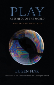 Play as Symbol of the World : And Other Writings, Hardback Book