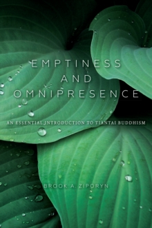 Emptiness and Omnipresence : An Essential Introduction to Tiantai Buddhism, Hardback Book