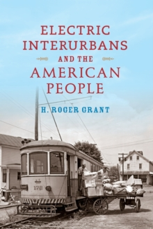 Electric Interurbans and the American People, Hardback Book
