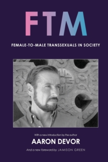 FTM : Female-to-Male Transsexuals in Society, Paperback / softback Book