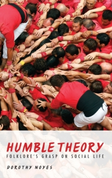 Humble Theory : Folklore's Grasp on Social Life, Hardback Book