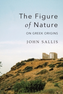 The Figure of Nature : On Greek Origins, Paperback / softback Book
