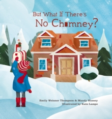 But What If There's No Chimney?, Hardback Book