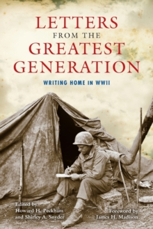 Letters from the Greatest Generation : Writing Home in WWII, Paperback / softback Book