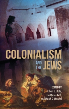 Colonialism and the Jews, Hardback Book