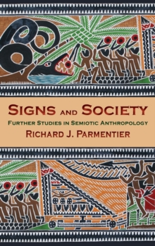 Signs and Society : Further Studies in Semiotic Anthropology, Hardback Book