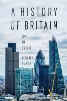 A History of Britain : 1945 to Brexit, Paperback / softback Book