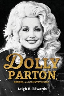 Dolly Parton, Gender, and Country Music, Paperback / softback Book