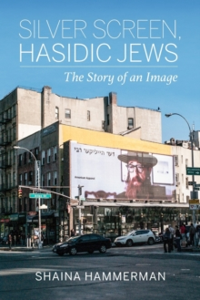 Silver Screen, Hasidic Jews : The Story of an Image, Paperback / softback Book