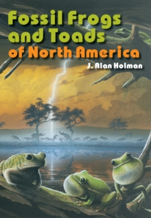 Fossil Frogs and Toads of North America, Paperback Book